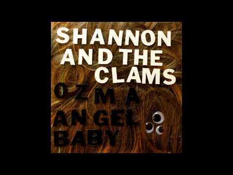 Shannon & The Clams - Ozma