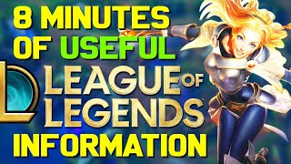 8 Minutes of USEFUL Information about League of Legends