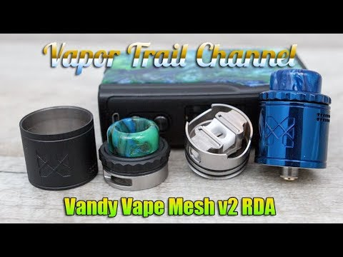 VandyVape Mesh v2 RDA - A Mesh RDA I Actually Enjoy! + Build & Wick