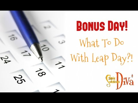 SimpleSolutionsDiva.com: What To Do With Leap Day