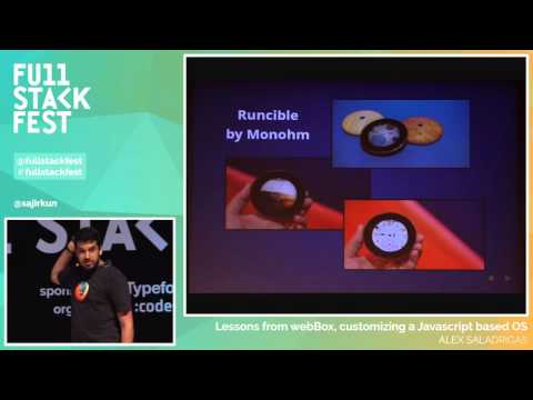Full Stack Fest 2015: Lessons from webBox, customizing a Javascript based OS, by Alex Saladrigas