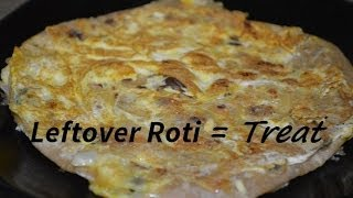 Leftover Roti to Egg Roti in 2 mins. Innovative Recipe video by Chawla