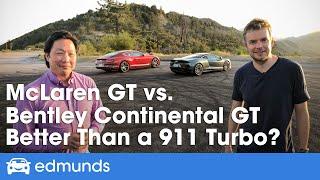 Bentley Continental GT vs. McLaren GT ― Price, Interior, 0-60 and More