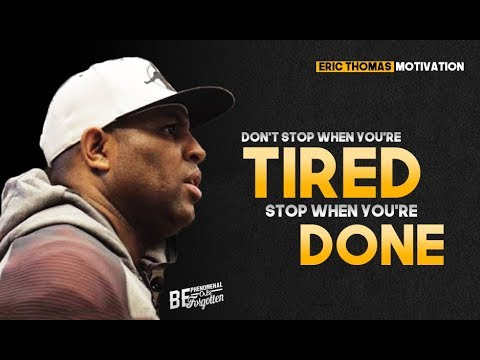 Don't STOP When You're Tired – Motivational Video (ft. Eric Thomas)