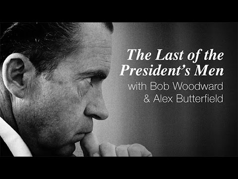 The Last Of The President's Men With Bob Woodward Alex Butterfield And Michael Bernstein --
