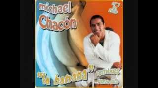 "Michael Chacon - ""La Banana"""