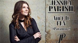 Ain't It Fun | Paramore (Cover Jessica Parish)