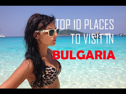 Top 10 Places To Visit in Bulgaria | Top Things to See & Do
