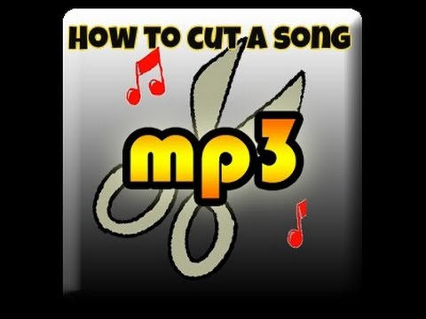 How to cut a song