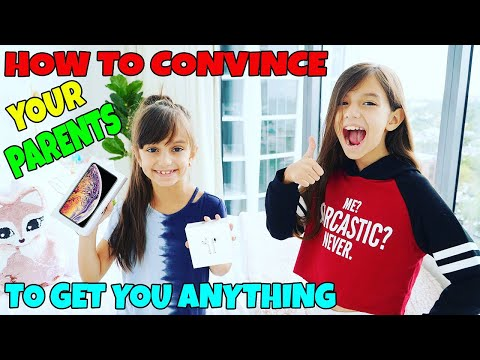 How To Convince Your Parents To Say YES To Anything!