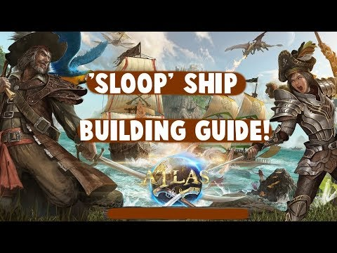 Atlas - How to Build a Sloop; Ship Building Guide !