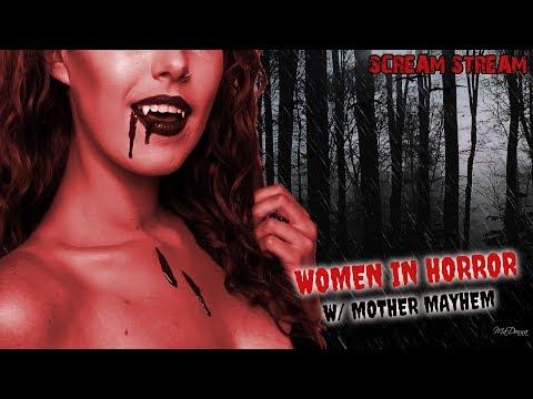 #ScreamStream: WOMEN IN HORROR (w/ Spec Guest Mother Mayhem!)
