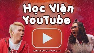 Học Viện YouTube - Vanh LEG