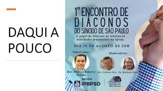 ENCONTRO DE DIÁCONOS DO SÍNODO DE SÃO PAULO