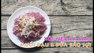 FOOD #28   Cách nấu xôi nếp lá cẩm bằng nồi cơm điện đơn giản mà thơm ngon tại nhà