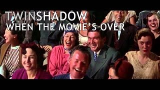 Twin Shadow - When The Movie's Over (Unofficial Clip)