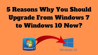 5 Reasons Why You Should Upgrade to Windows 10 Now