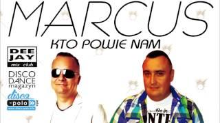 Marcus - Kto powie nam (Audio)
