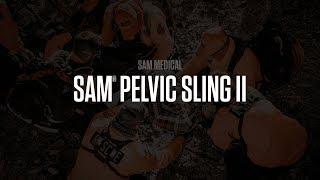 SAM® Pelvic Sling II  |  SAM Medical #MoreThanSurvival