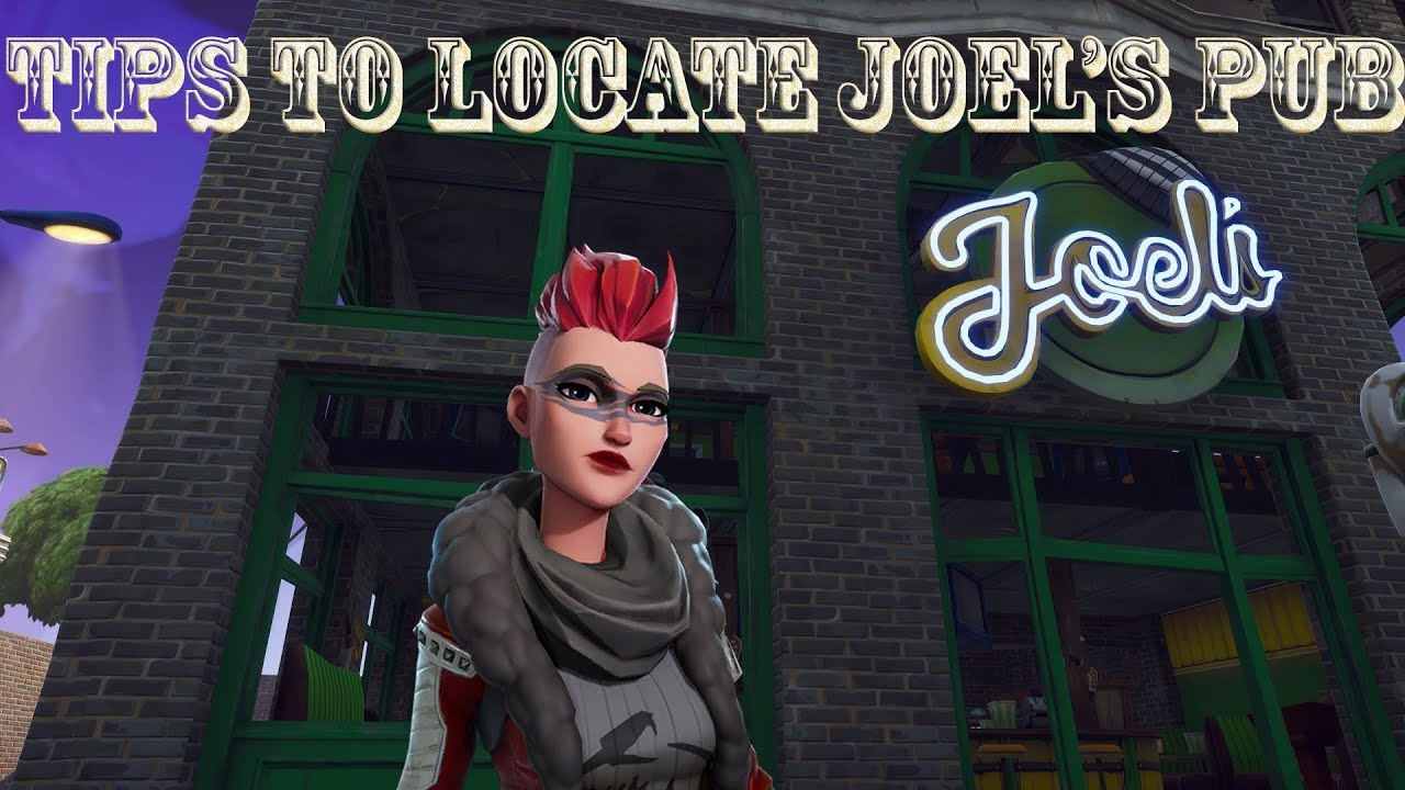 Tips to locate joels pub fortnite save the world pve