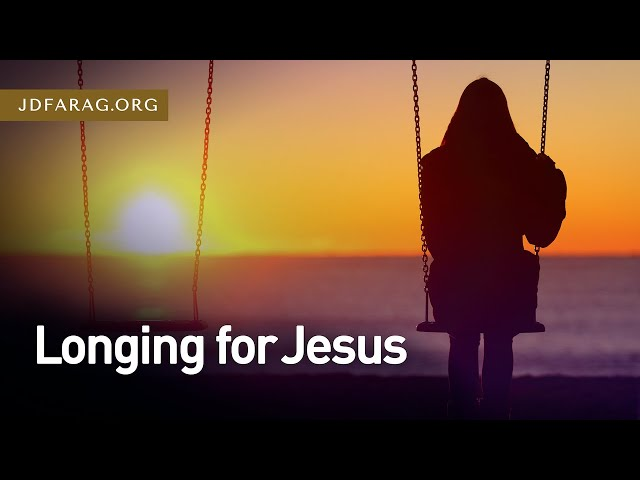 Longing for Jesus – Song of Solomon 3 – November 19th, 2020
