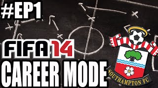 "FIFA 14 - Southampton Career Mode #EP1 ""The Start Of Something New"""