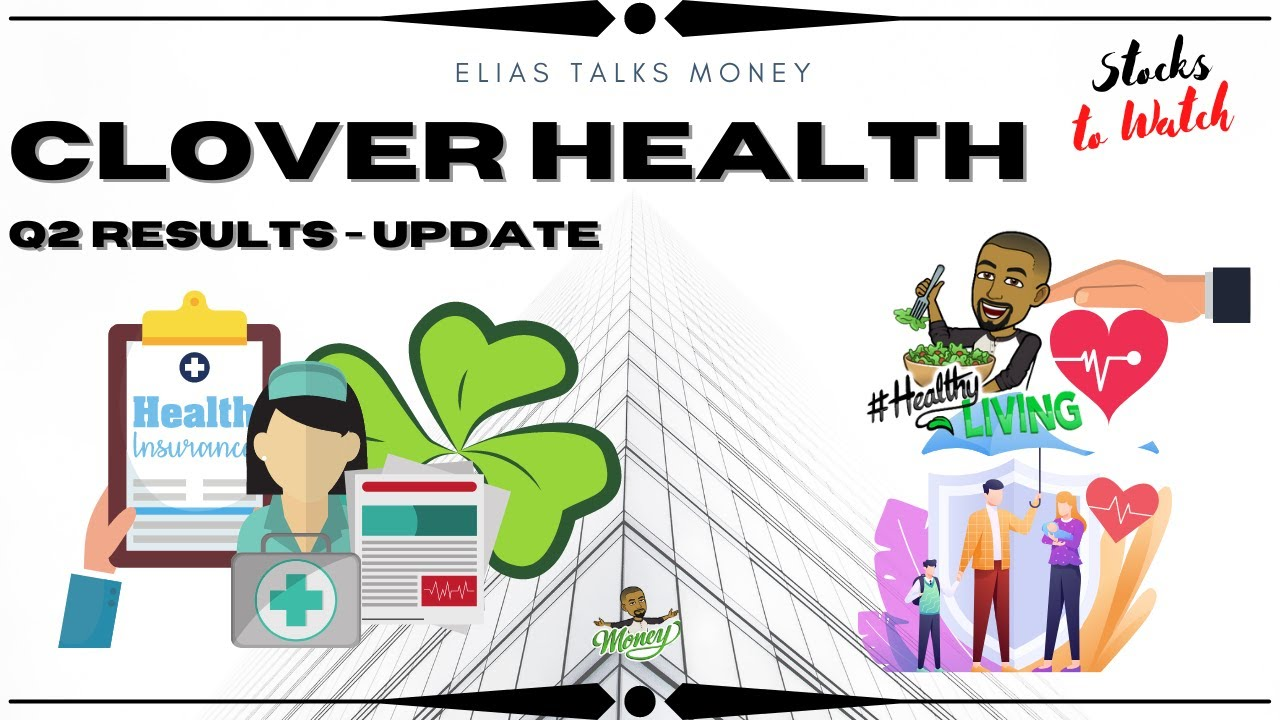 Clover Health Investments Q2 Earnings Update