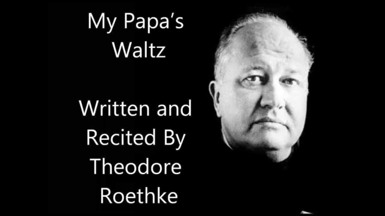 my papa waltz Hear gwendolyn brooks read the mother and theodore roethke read my papa's waltz, with insights by ex-us poet laureate donald hall.