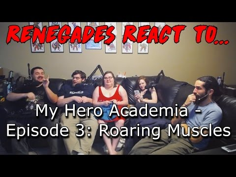 Renegades React to... My Hero Academia - Episode 3: Roaring Muscles