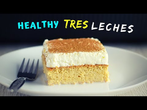Tres Leches cake recipe (But Healthier)