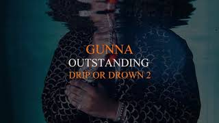 Download Gunna - Outstanding [Official Audio] Mp3 and Videos