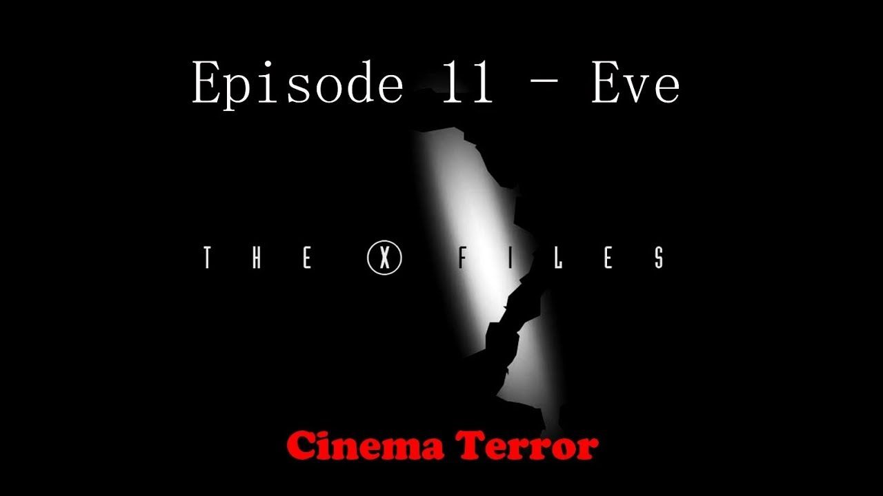Download The X-Files - Season 1 Episode 11: Eve (Episode Review)