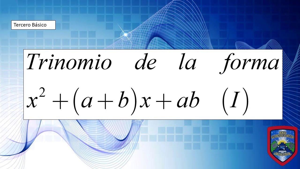 Matemáticas para 3ro, factorización de trinomio de la forma x2 + (a+b) x + ab (1) = (x+ a) (x + b)