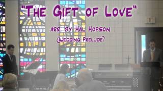 "The Gift of Love"" (arr. Hopson) - Wedding Prelude - Jerry E. Pott"