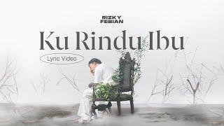 Rizky Febian - Ku Rindu Ibu [Official Lyric Video]
