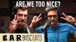 Are We Too Nice?