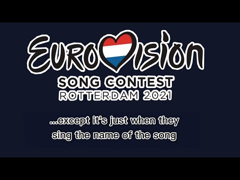 Eurovision 2021 except it's only the song titles
