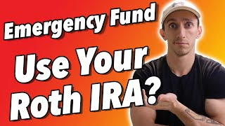 Emergency Funds: Is It A BAD IDEA To Use Your Roth IRA As An Emergency Fund?