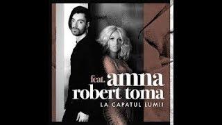 Amna ft Robert Toma- La capatul lumii (cu versuri)