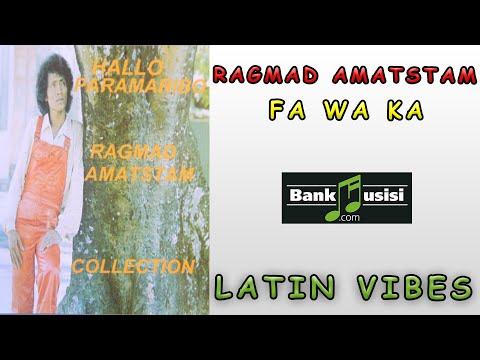 Ragmad Amatstam – Fa Wa Ka | Bankmusisi