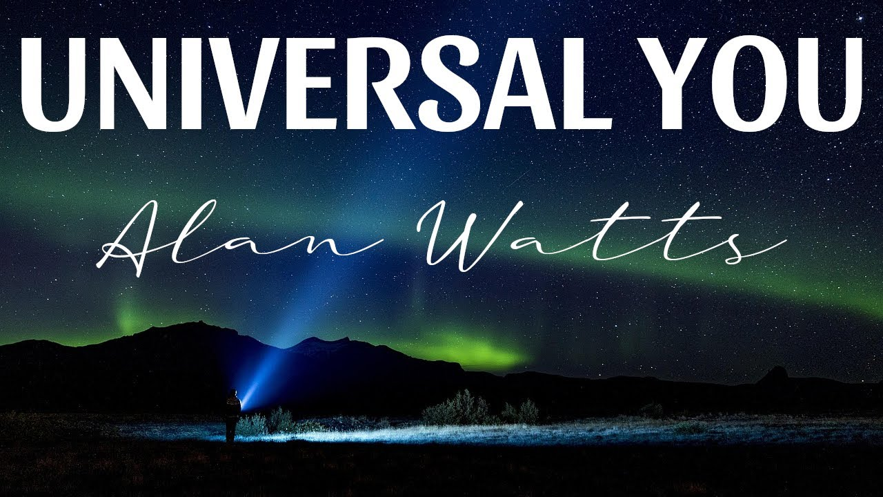 Alan Watts - Universal You
