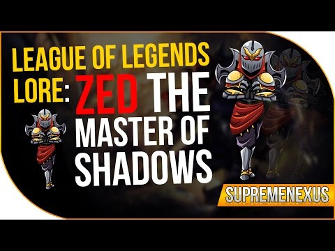 League of Legends Lore - Zed the Master of Shadows
