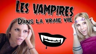 Les Vampires dans la vraie vie