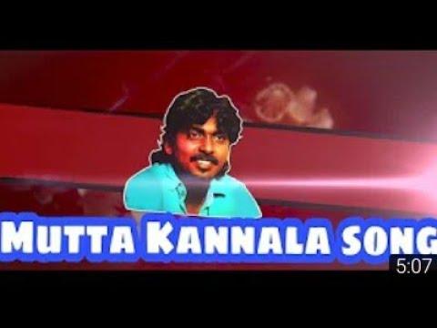 Mutta kannu song|Gana Sudhagar|(2018)