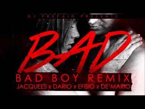 Bad (Bad Boy Remix) - JACQUEES x DARIO x EFISIO x DE'MARIO