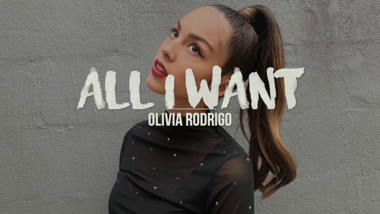 Olivia Rodrigo – All I Want Lyrics