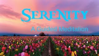 Serenity A guided meditation of inner experience