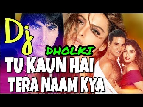 Tu Kaun Hai Tera Naam Kya    Dj Dholki Mix    Hindi Old Is Gold Dj Song 2018 Exported