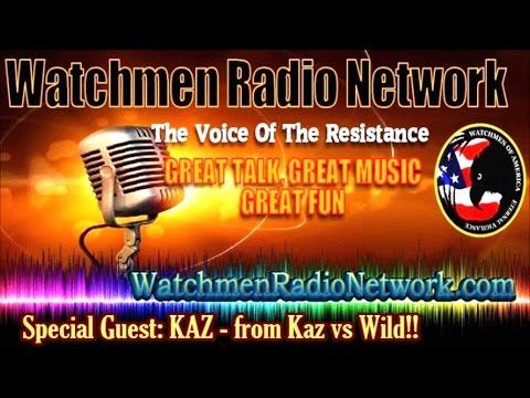 Watchmen Radio Network and Kaz vs Wild 12 14 2016