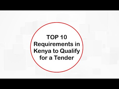 Top 10 Requirements to Qualify For a Tender in Kenya New